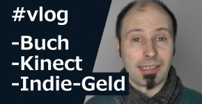 Vlog: Buch,Kinect,Indie